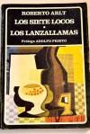 Los siete locos; Los lanzallamas - Roberto Arlt, Adolfo Prieto