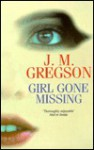 Girl Gone Missing - J.M. Gregson