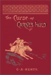 The Curse of Carne's Hold - G.A. Henty