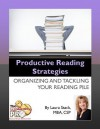 Productive Reading Strategies: Organizing and Tackling Your Reading Pile - Laura Stack
