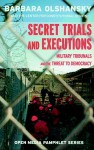Secret Trials and Executions: Military Tribunals and the Threat to Democracy - Barbara Olshansky, Center for Constitutional Rights