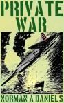 Private War - Norman A. Daniels