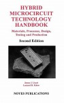Hybrid Microcircuit Technology Handbook, 2nd Edition: Materials, Processes, Design, Testing and Production - James J. Licari
