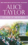 House of Memories - Alice Taylor