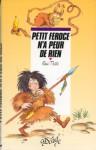 Petit Féroce N'a Peur De Rien - Paul Thiès