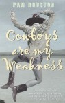 Cowboys Are My Weakness - Pam Houston