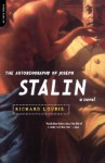 The Autobiography Of Joseph Stalin: A Novel - Richard Lourie
