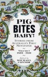 Pig Bites Baby!: Stories From Australia's First Newspaper - Michael Connor