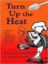 Turn Up the Heat - Jessica Conant-Park, Susan Conant