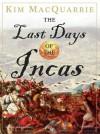 The Last Days of the Incas - Kim MacQuarrie, Norman Dietz