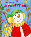 A Frosty Day (Little Golden Book) - Andrea Posner