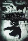 The Dog King - Christoph Ransmayr