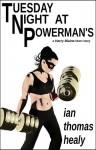 Tuesday Night at Powerman's - Ian Thomas Healy