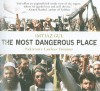 The Most Dangerous Place: Pakistan's Lawless Frontier - Imtiaz Gul, Kevin Foley