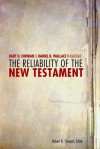 The Reliability of the New Testament: Bart Ehrman and Daniel Wallace in Dialogue - Robert B. Stewart, Bart D. Ehrman, Daniel B. Wallace