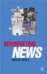 Interpreting News - Graham Meikle