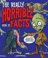 The Really Horrible Book of Facts. - Anne Rooney