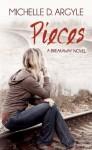 Pieces (The Breakaway) - Michelle D. Argyle