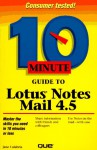 10 Minute Guide to Lotus Notes Mail 4.5 - Jane Calabria, Dorothy Burke
