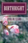 Birthright: ILONA the HUN series, Book One - Erika M. Szabo