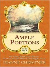Ample Portions: The Young Buckeye State Blossoms with Love and Adventure in This Complete Novel - Dianne Christner
