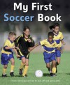 My First Soccer Book: A brilliant introduction to the beautiful game - Clive Gifford