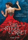 The Girl In The Steel Corset (The Steampunk Chronicles) - Kady Cross