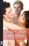 Better Than Chocolate - Miranda Forbes, Amelia Thornton, Roger Frank Selby, Lucy Felthouse, Primula Bond, Izzy French