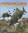 Ichthyosaurus: The Fish Lizard - Terry Riley, Rob Shone, Jamie West