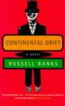 Continental Drift - Russell Banks
