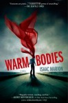 Warm Bodies: A Novel Reprint Edition by Marion, Isaac published by Atria/Emily Bestler Books (2011) - Isaac Marion