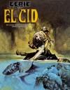 Eerie Presents El Cid - Budd Lewis, Philip Simon, Gonzalo Mayo, Bernie Wrightson, Sanjulian