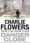 Danger Close - Charlie Flowers