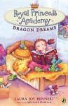 Royal Princess Academy: Dragon Dreams - Laura Joy Rennert, Melanie Florian