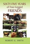 Sixty-Five Years of Four-Legged Friends - Robert G. Smith