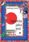 Japonia jaka jest - Jadwiga Jasny-Mazurek