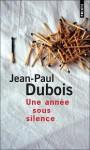 Une année sous silence - Jean-Paul Dubois
