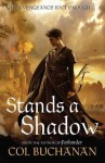 Stands a Shadow - Col Buchanan