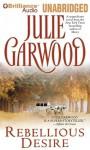 Rebellious Desire - Julie Garwood, Anne Flosnik
