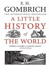 A Little History Of The World - Ernst Hans Josef Gombrich, Clifford Harper, Caroline Mustill