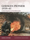 German Pionier 1939-45: Combat Engineer of the Wehrmacht - Gordon L. Rottman, Carlos Chagas