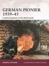 German Pionier 1939-45: Combat Engineer of the Wehrmacht - Gordon L. Rottman, Carlos Chagas