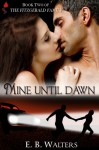 Mine Until Dawn - E.B. Walters, Ednah Walters