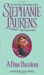 A Fine Passion (Bastion Club) - Stephanie Laurens
