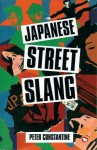 Japanese Street Slang - Peter Constantine