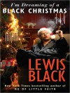 I'm Dreaming of a Black Christmas (MP3 Book) - Lewis Black