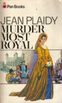 Murder Most Royal - Jean Plaidy