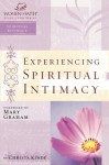 Experiencing Spiritual Intimacy: Women of Faith Study Guide Series - Women of Faith, Christa Kinde