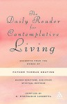 The Daily Reader for Contemplative Living: Excerpts from the Works of Father Thomas Keating, O.C.S.O - Thomas Keating