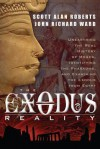 Exodus Reality: Unearthing the Real History of Moses, Identifying the Pharaohs, and Examining the Exodus from Egypt - Scott Alan Roberts, John Ward